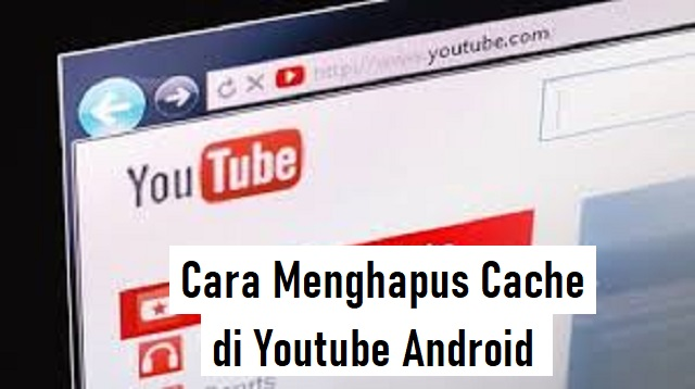 Cara Menghapus Cache di Youtube Android