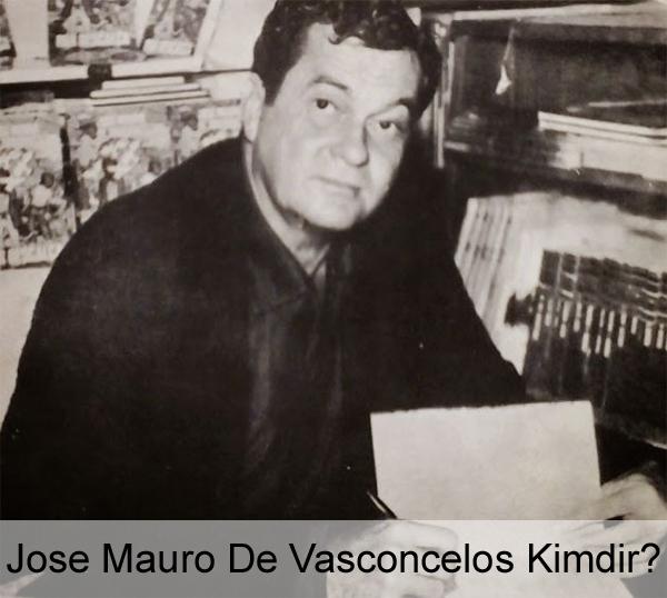 Jose Mauro De Vasconcelos Kimdir?