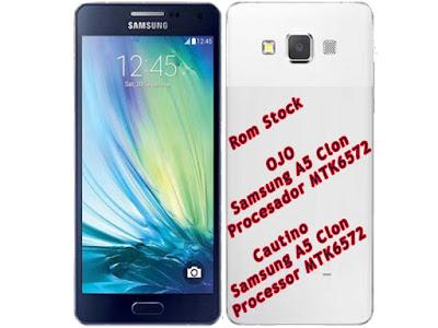 Ojo link Caído Firmware o Rom Stock Samsung A5 Clon O Chino MTK6572