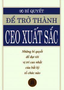 Bí Quyết Để Trở Thành CEO Xuất Sắc