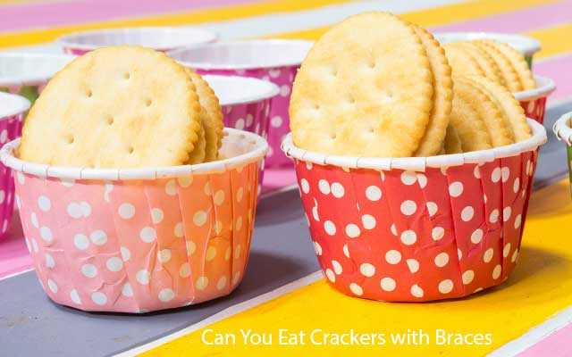 Best Tips About Can You Eat Crackers with Braces