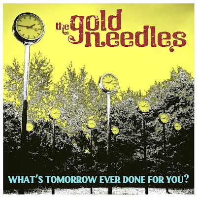 Crítica: The Gold Needles - 'What's tomorrow ever done for you?' (2021)
