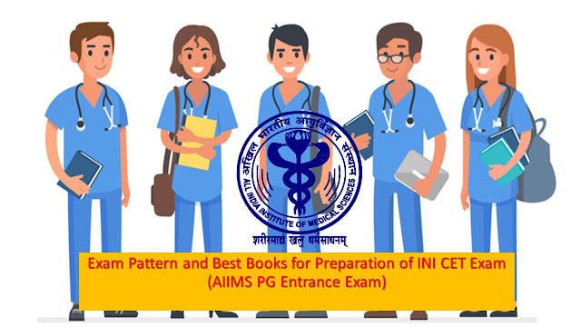 Exam Pattern and Best Books for Preparation of INI CET Exam (AIIMS PG Entrance Exam)
