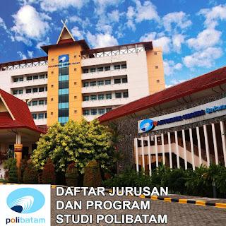 Daftar Lengkap Jurusan dan Program Studi POLIBATAM Politeknik Negeri Batam