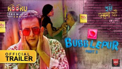 Bubblepur Part 3 Kooku Webseries Release Date, Cast & How To Watch Online?