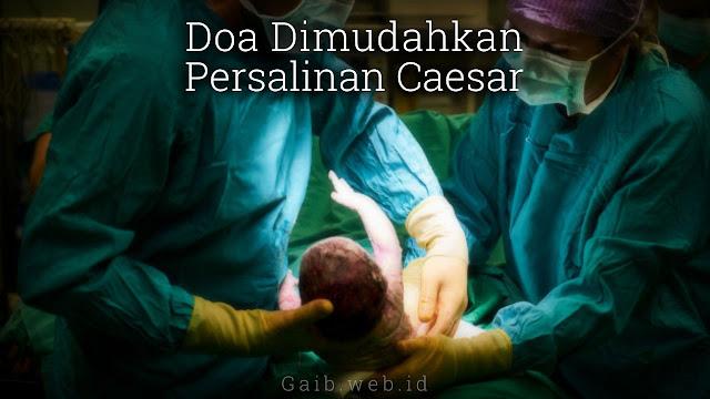 Doa Dimudahkan Persalinan Caesar