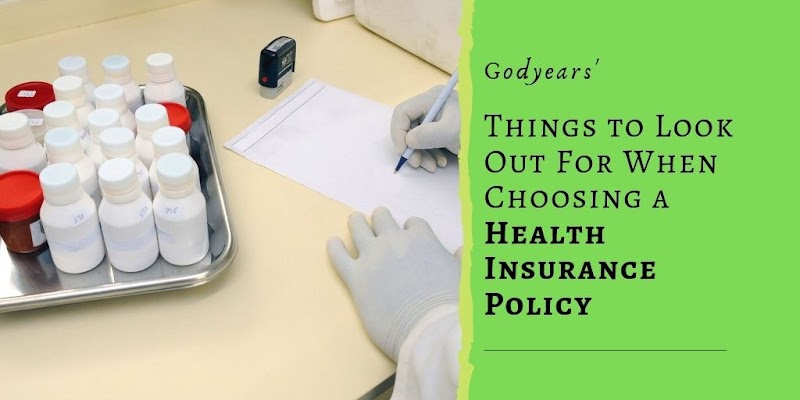 Things to Look Out For When Choosing a Health Insurance Policy