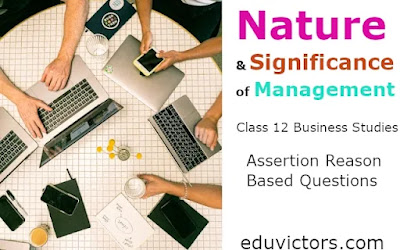 Chapter: Nature and Significance of Management (Assertion Reason Based Questions)  CBSE Class 12 Business Studies (#class12BusinessStudies)(#cbse2021)(#eduvictors)
