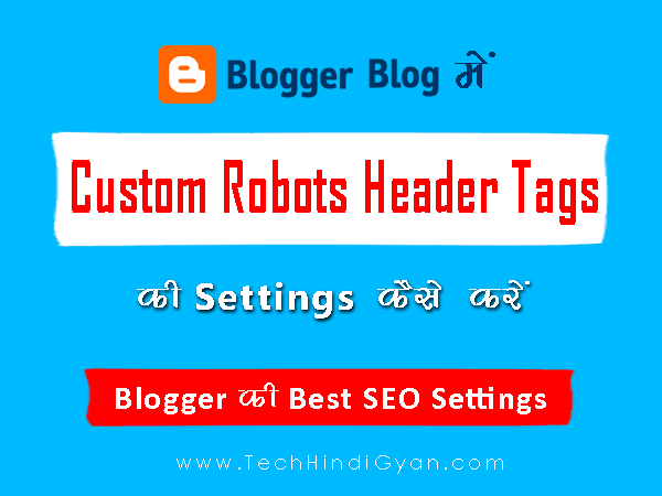 Blogger Custom Robots Header Tags Settings Kaise kare | Blog Ki Best SEO Settings