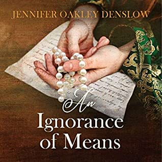 Audiobook Review: An Ignorance of Means by Jennifer Oakley Denslow
