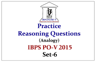 IBPS PO Mains 2015- Practice Reasoning Questions (Analogy)