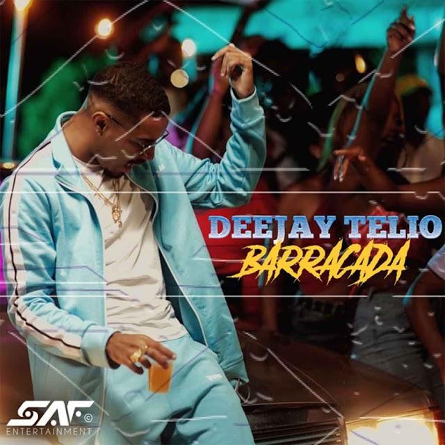 Deejay Telio - Barracada (Afro Beat) Baixar Agora .mp3