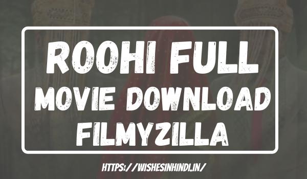 Roohi Full Movie Download Filmyzilla