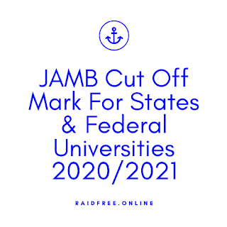 JAMB Cut Off Mark For States & Federal Universities 2020/2021
