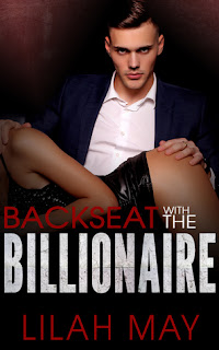 Backseat with the Billionaire by Lilah May