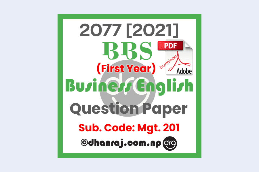 BBS-First-Year-Business-English-MGT201-Exam-Question-Paper-2077-TU-New-Course-Download-In-PDF