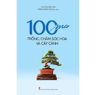 100 Mẹo Trồng, Chăm Sóc Hoa Và Cây Cảnh ebook PDF-EPUB-AWZ3-PRC-MOBI