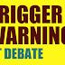 Trigger warning sign at presidential debate