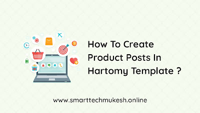 How To Create Product Posts in Hartomy Template