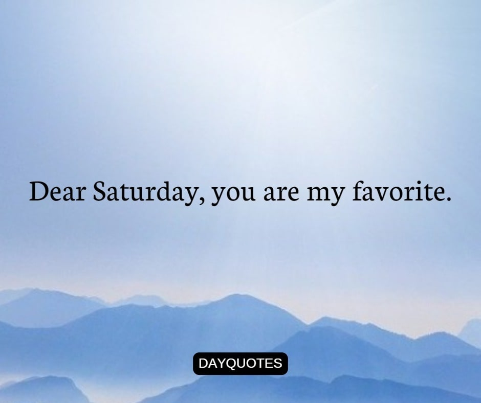 Saturday Quotes To Make Weekend Enjoyable