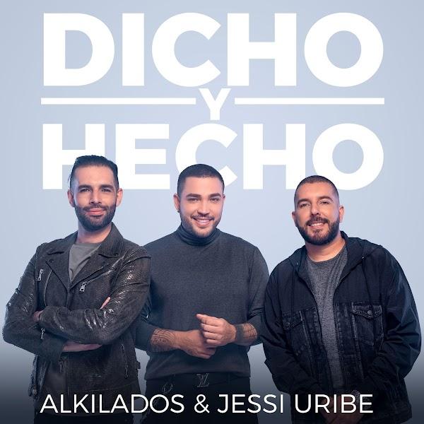 """ALKILADOS Y JESSI URIBE  NOS PRESENTAN DEL """"DICHO Y HECHO"""" (+VIDEO)"""