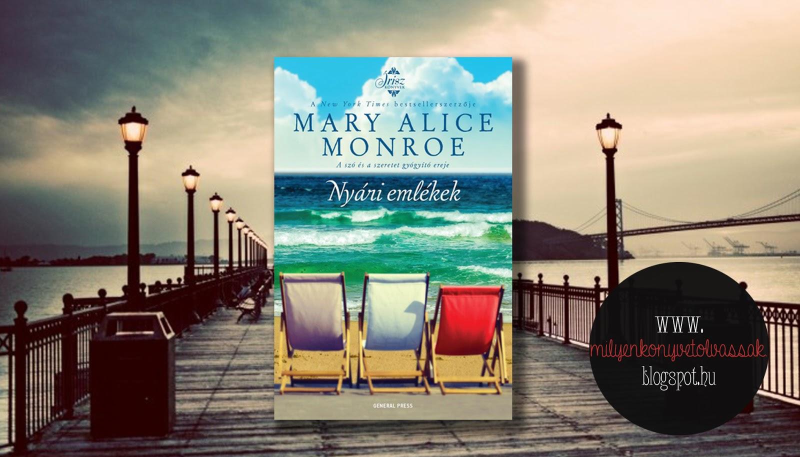 Mary Alice Monroe - Nyári emlékek - Milyen könyvet olvassak  6576eede7e