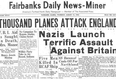 15 August 1940 worldwartwo.filminspector.com Fairbanks Alaska headlines