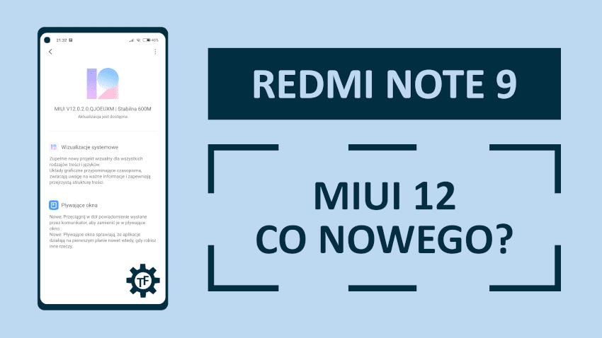 Redmi Note 9 Aktualizacja do MIUI 12 Co nowego?