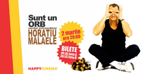 sunt un orb horatiu malaele happy cinema