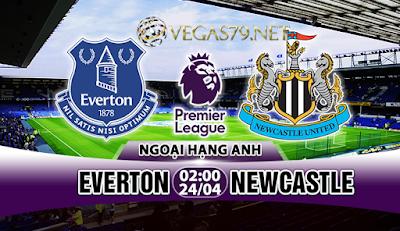 Nhận định bóng đá Everton vs Newcastle, 02h00 ngày 24/4
