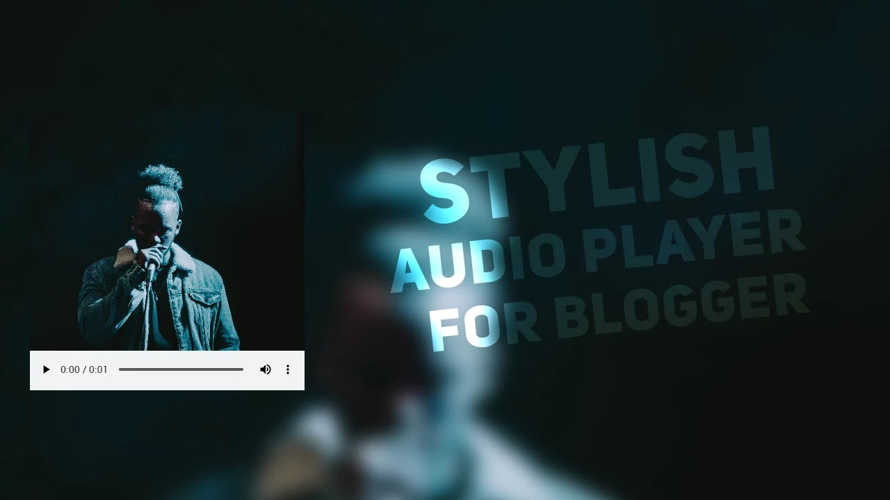 How to add a stylish html5 audio player on blogger