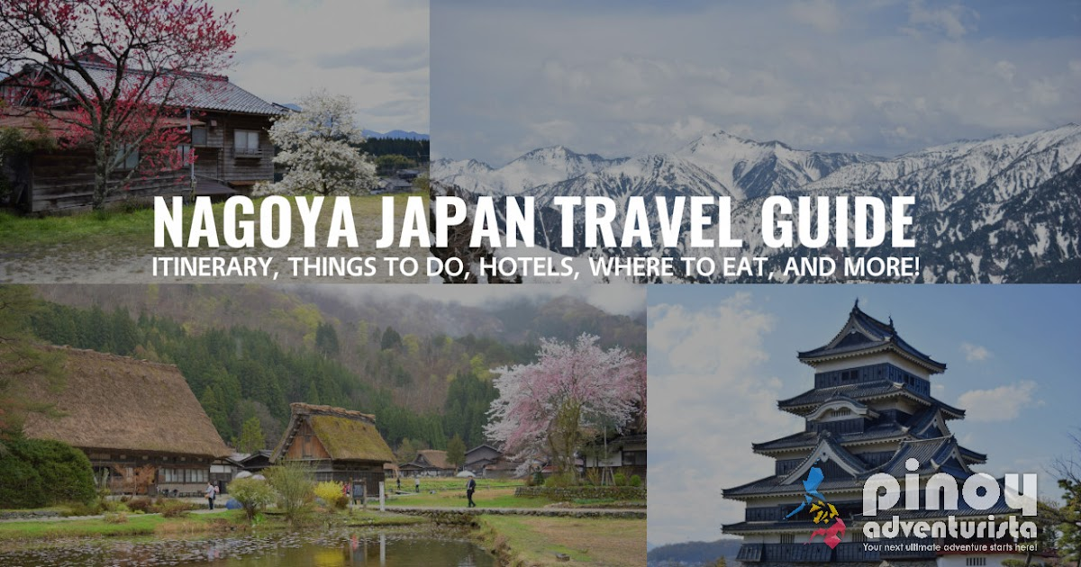 NAGOYA JAPAN TRAVEL GUIDE 2018: Things To Do, Tourist Spots and Attractions, Itinerary and More!