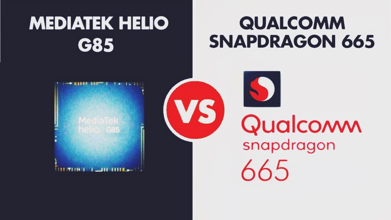 MediaTek Helio G85 VS Qualcomm Snapdragon 665