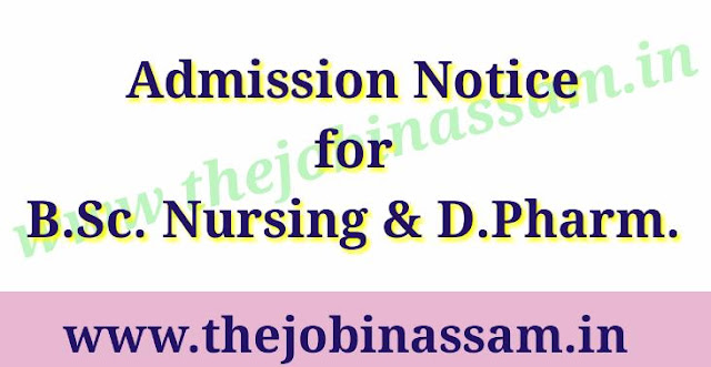 Notification for Admission into B.Sc. Nursing and D.Pharm under DME, Assam for the Session 2019