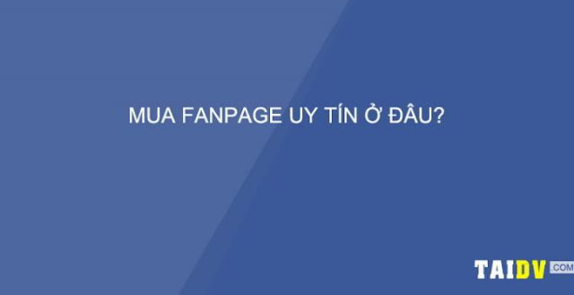 Bán fanpage facebook giá rẻ - uy tín