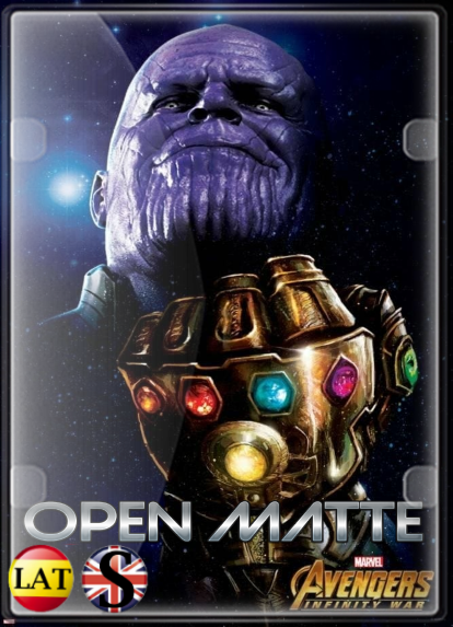 Avengers: Infinity War (2018) Open Matte FULL HD 1080P LATINO/INGLES