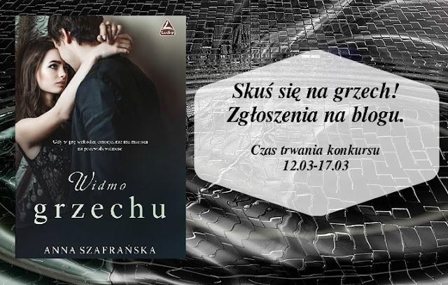 konkurs na blogu, Anna Szafrańska, Ksiązkowe kocha nie kocha, Zapatrzona w ksiażki, ksiażko  miłości moja, Zmysłowe wydarzenie. Zmysłowy zawrót głowy. Widmo grzechy.