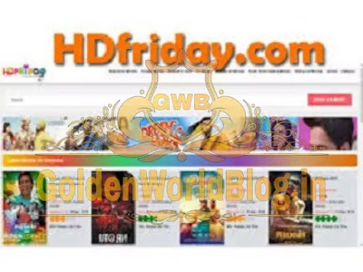 HDFriday 2020 HD Movies Download, Hdfriday Bollywood Hollywood Punjabi Movies 2020 Download Online, Latest News | GoldenWorldBlog.in