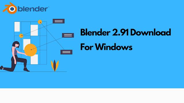 Blender 2.91 Download For Windows