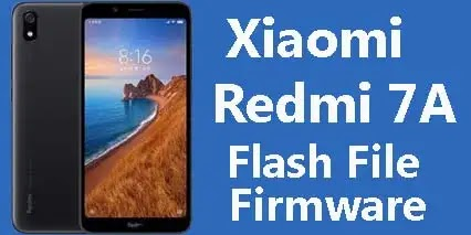 Redmi 7A Flash File Tested (Stock ROM Firmware)