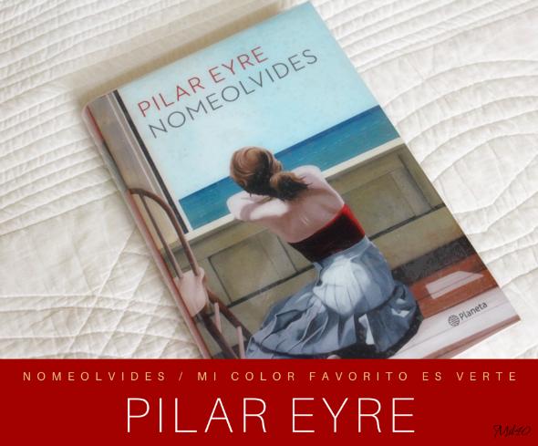 novela pilar eyre No me olvides mi color favorito es verte