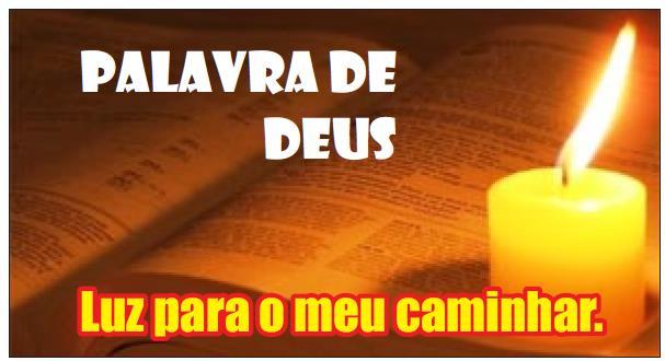 PÃO DIÁRIO - A PALAVRA DE DEUS É LUZ PARA SUA VIDA!