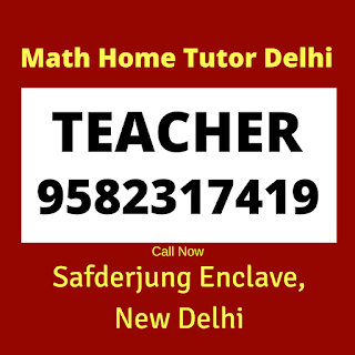 Best Maths Tutors for Home Tuition in Safderjung Enclave. Call:9582317419