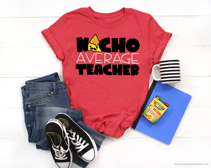 Nacho Average Teacher Shirt with Free Cut File