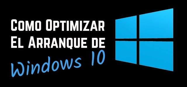 Optimizar el inicio de Windows 10