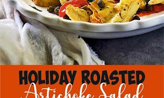 Holiday Roasted Artichoke Salad