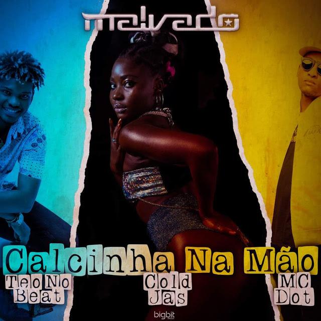 DJ Malvado Feat. Cold Jas, MC Dot & Teo No Beat - Calcinha Na Mão (Afro Funk) [Download]