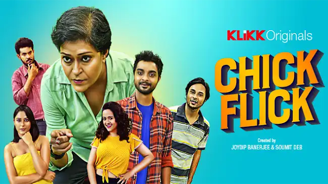 Download Chick Flick Bengali Season 1 Web Series All Episodes in 480p & 720p FilmyZilla, 7StarHD, 9xMovies