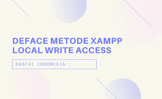 Deface metode Xampp Local Write Access