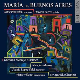Piazzolla - Maria de Buenos Aires - Mr McFall's Chamber - Delphian